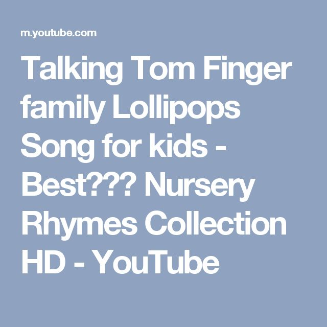 Talking Tom Finger family Lollipops Song for kids - Bestززو Nursery Rhymes Collection HD - YouTube