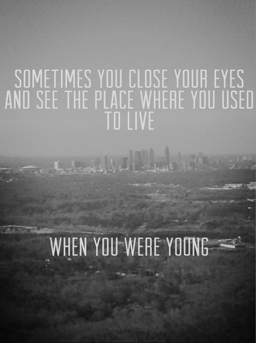 I always see my home town when I close my eyes :/ I miss it so much sometimes... Remember where you came from