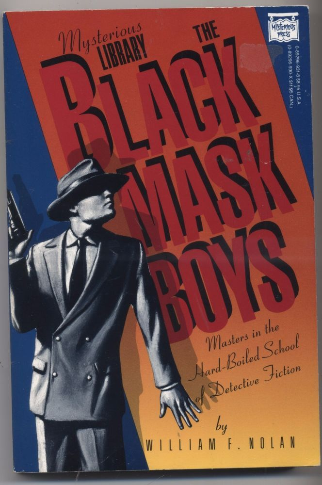 The Black Mask Boys : Masters in the Hard-Boiled School of Detective Fiction