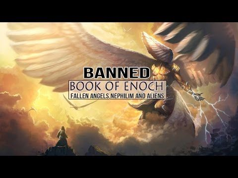 Forbidden Book Of Enoch – Fallen Angles – Nephhilim & Aliens (New) 2017 | - conscious conspiracy
