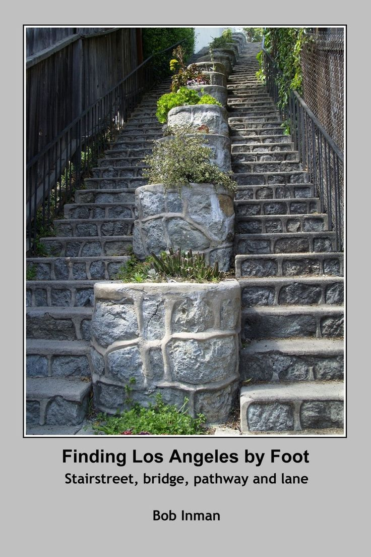 Finding Los Angeles By Foot - A book about finding what is notable, historical, quizzical and beautiful in this great city