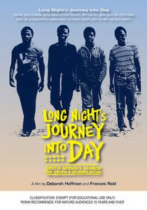 Long Night's Journey Into Day is a 2000 American documentary film about the Truth and Reconciliation Commission in post-Apartheid South Africa.