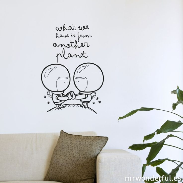 What we have is from another planet - Wall decal