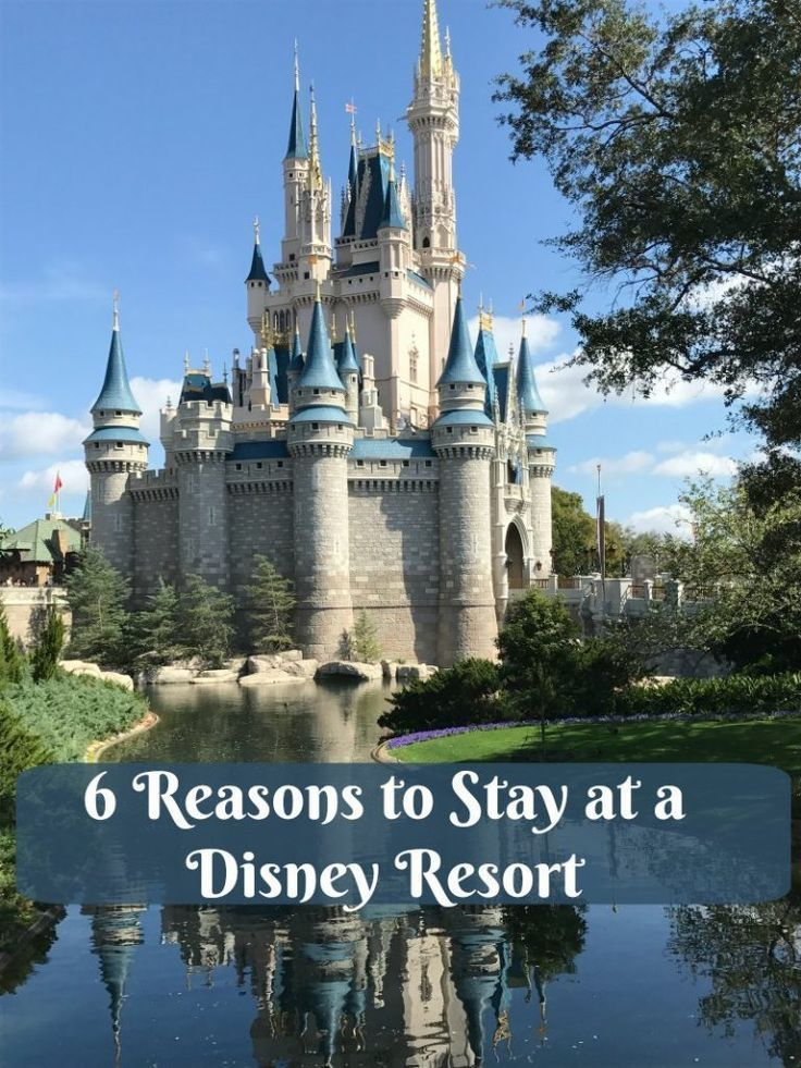 6 Reasons to Stay at a Walt Disney Resort Hotel planning a trip to Disney parks?
