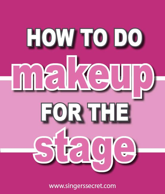 Tips for doing your #makeup specifically for the stage. www.singerssecret.com/how-to-do-makeup-for-stage/ #singing #singingtips