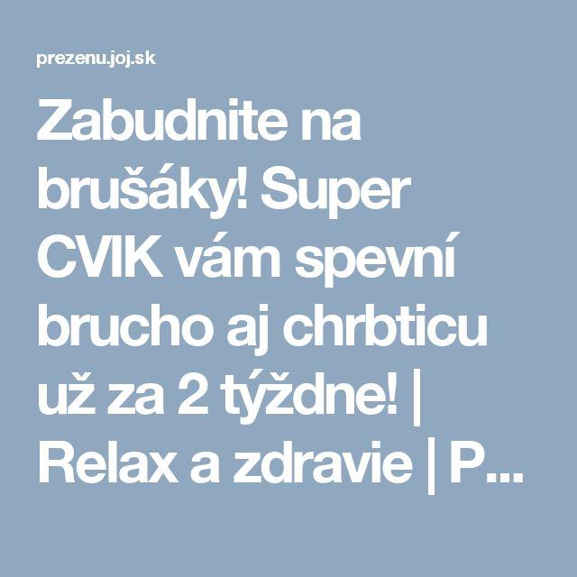 Zabudnite na brušáky! Super CVIK vám spevní brucho aj chrbticu už za 2 týždne! | Relax a zdravie | Preženu.sk