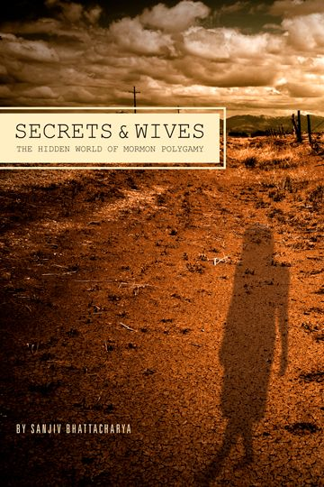 Secrets & Wives: The Hidden World of Mormon Polygamy by Sanjiv Bhattacharya. Excellent memoir.