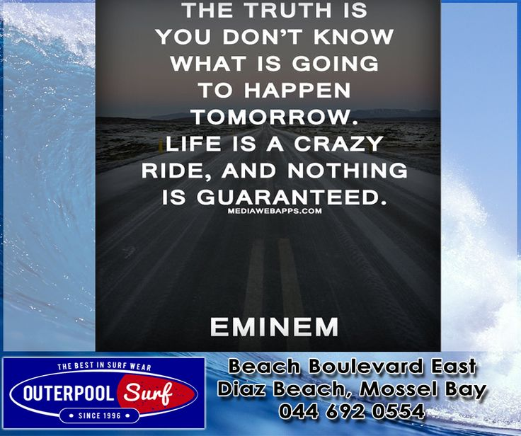 """The truth is you don't know what is going to happen tomorrow. Life is a crazy ride, and nothing is guaranteed."" - Eminem.  #Quotes #Tomorrow #Life"