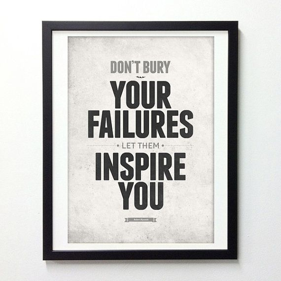 Inspirational Quote Poster Don't Bury Your Failures by NeueGraphic