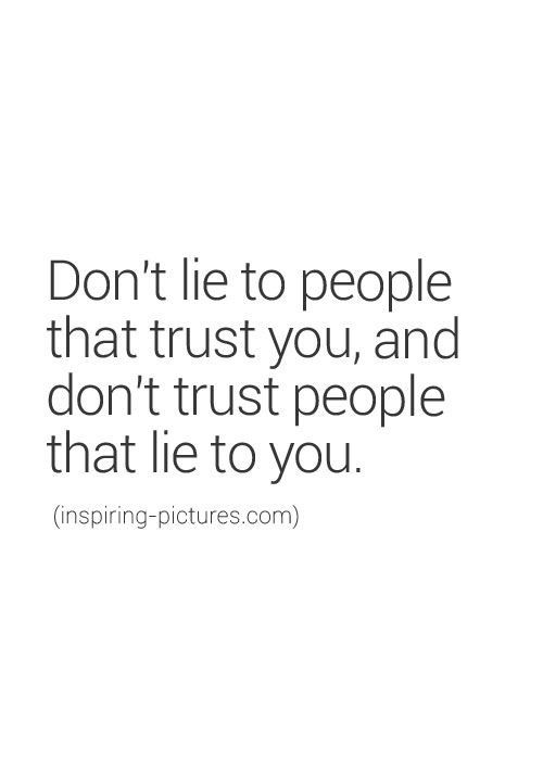 I don't know how I ever trusted you with all the lies you fed me. I think our whole relationship was built on the lies you told. But thank god I can move on from them.