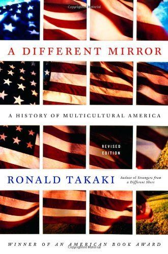 A Different Mirror: A History of Multicultural America by Ronald Takaki, http://www.amazon.com/dp/0316022365/ref=cm_sw_r_pi_dp_6I8Upb0G8NWA4