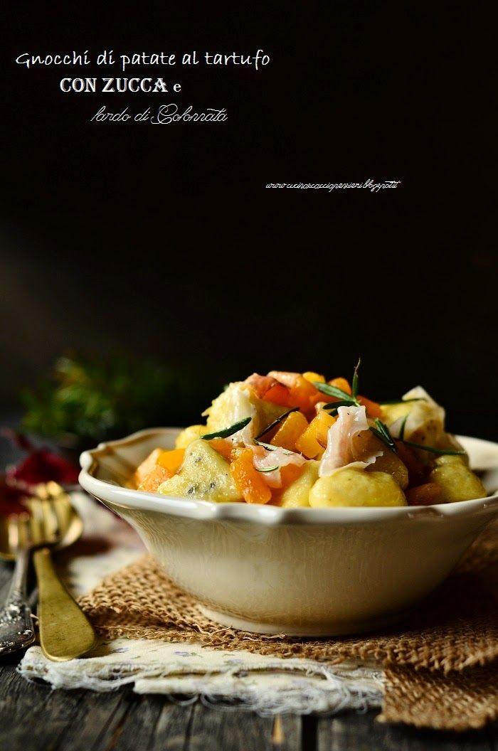 Cucina Scacciapensieri: Gnocchi di patate al tartufo con zucca e lardo di Colonnata