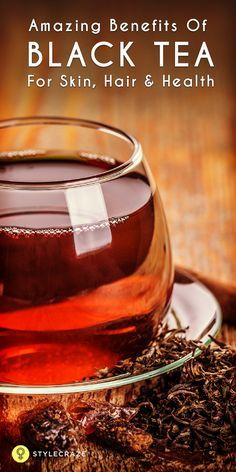 Black tea is one of the most widely consumed teas. 23 Amazing Benefits Of Black Tea For Skin, Hair And Health