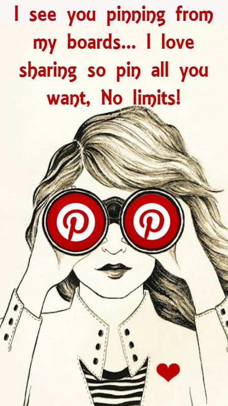 I'm not one of the Pinterest psychos that say, if you pin more than 5 pins I will delete you. Get a life! Its Pinterest...you pin things, thats the point! And if you happen to be one of THOSE people, please Go Away! And to the rest of us that dont mind sharing our pins, Cheers and pin away! Love love!