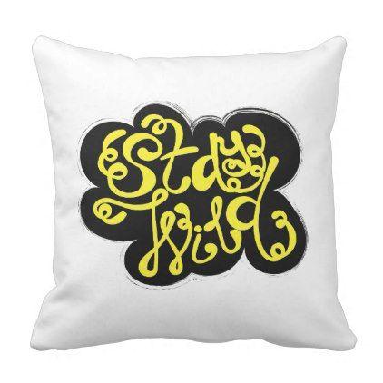 Stay Wild Throw Pillow - decor gifts diy home & living cyo giftidea