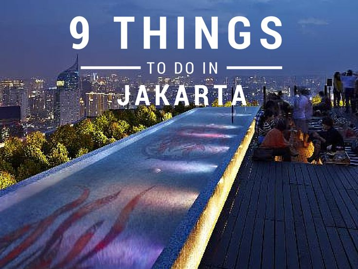 9 Fun & Weird Things to do in Jakarta - The Travel Lush