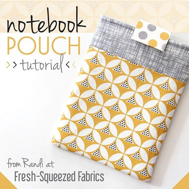 Notebook Pouch Tutorial from Fresh-Squeezed Fabrics