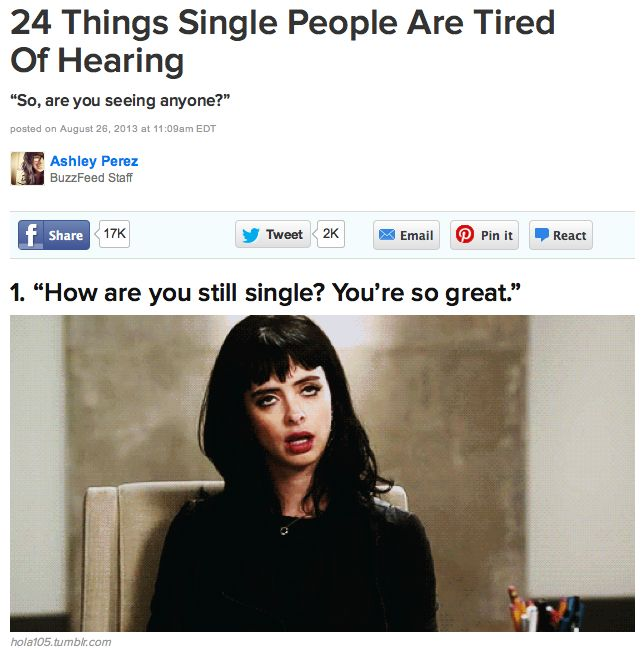 24 Things Single People are Tired of Hearing Hahahaha hilarious!