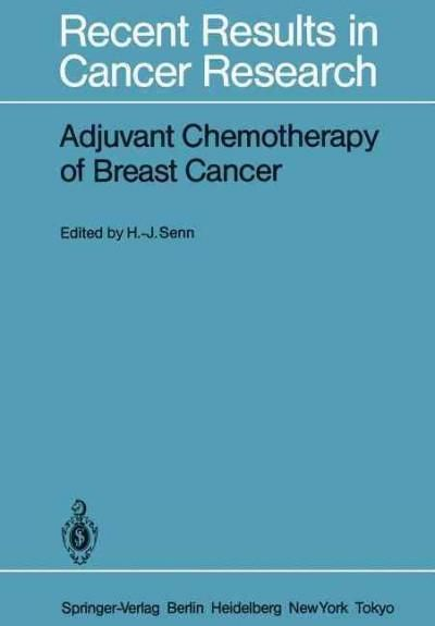 Adjuvant Chemotherapy of Breast Cancer: Papers Presented at the 2nd International Conference on Adjuvant Chemothe...