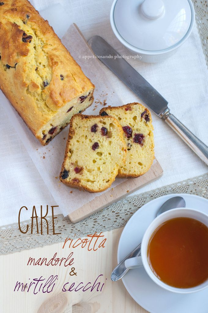Cake ricotta mandorle e mirtilli secchi - by Appetitosando