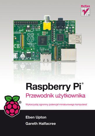 """""""Raspberry Pi. Przewodnik użytkownika""""  #helion #ksiazka #IT #hardware #raspberryPi"""