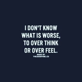 #overthinking #overfeeling #feelings #thinkingtoomuch #quote #inspiration by melspedding20