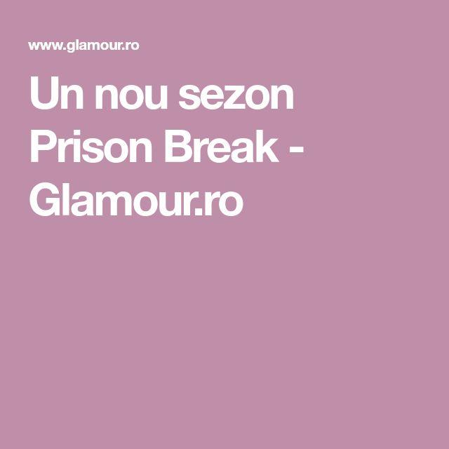 Un nou sezon Prison Break - Glamour.ro