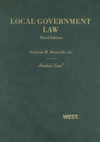 Hornbook on Local Government Law by Osborne M. Reynolds. Save 4 Off!. $95.04. Publisher: West; 3 edition (May 1, 2009). Author: Osborne M. Reynolds. Publication: May 1, 2009. Edition - 3. 1135 pages