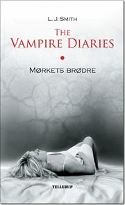 The Vampire Diaries #1 Mørkets brødre (Softcover) af L.J. Smith, ISBN 9788758809311