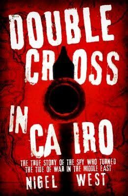 Double Cross in Cairo The True Story of the Spy Who Turned the Tide of War in the Middle East - World War Two - History & Archaeology - Books
