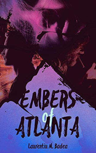 Embers of Atlanta: A short story by Laurentiu M. Badea https://www.amazon.com/dp/B0711TNL9L/ref=cm_sw_r_pi_dp_x_cUGyzbQMBV2B0