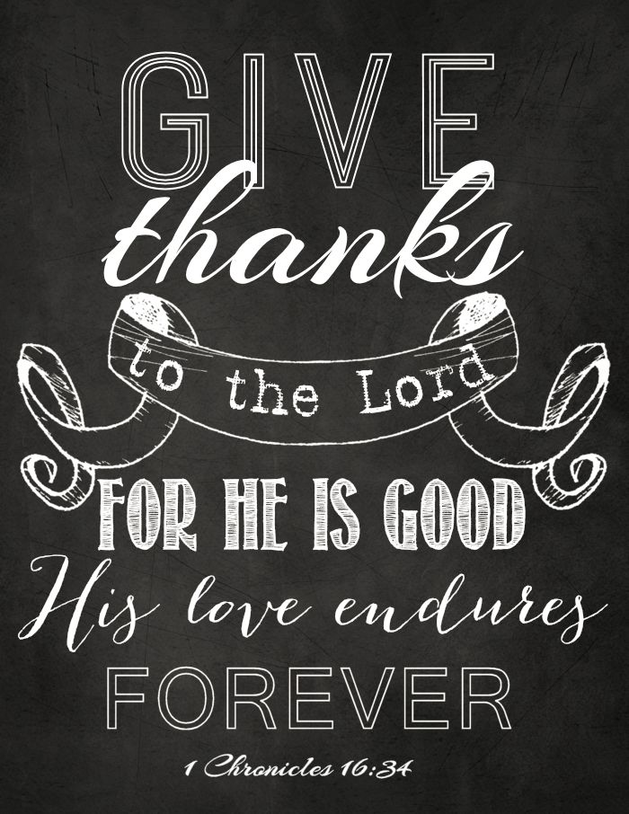 1 Chronicles 16:34 - Give Thanks to the Lord printable Thanksgiving printable, chalkboard art, fall subway art