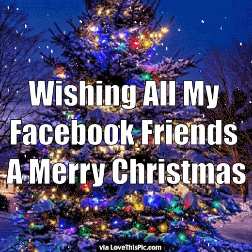 Wishing All My Facebook Friends A Merry Christmas christmas merry christmas christmas gifs christmas quotes seasons greetings cute christmas quotes happy holiday christmas quotes for facebook christmas quotes for friends christmas quotes for family