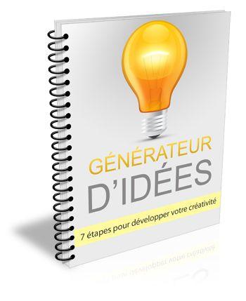 Générateur D'idées - Trouvez Facilement de Nouvelles idées Pour Développer Vos Affaires et Créer de Nouveaux Produits !