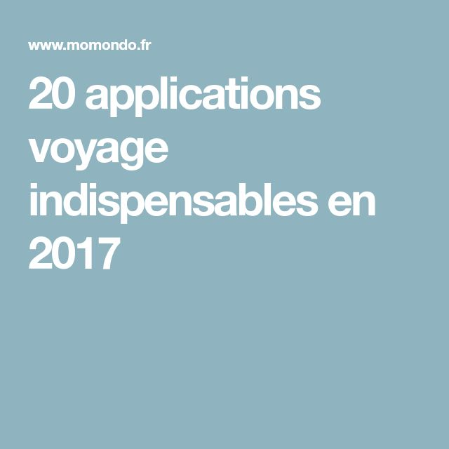 20 applications voyage indispensables en 2017