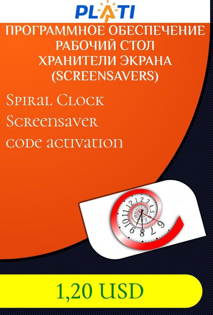 Spiral Clock Screensaver code activation Программное обеспечение Рабочий стол Хранители экрана (Screensavers)