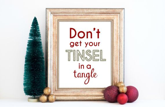 Dont Get Your Tinsel in a Tangle Quote  by ASparklyLifeForMe