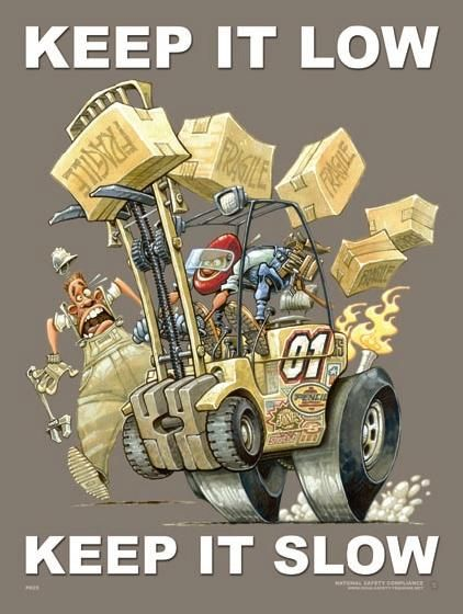 Forklift Safety Poster - Keep It Low And Keep It Slow!  Forklift Safety Training