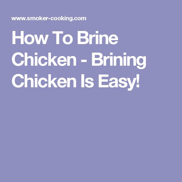 How To Brine Chicken - Brining Chicken Is Easy!