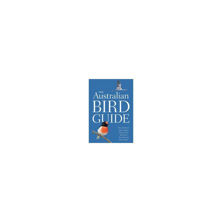 Australian Bird Guide (Paperback) (Peter Menkhorst & Danny Rogers & Rohan Clarke & Jeff Davies & Peter