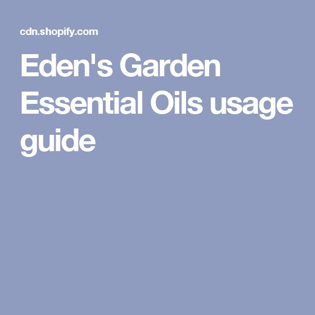 Eden's Garden Essential Oils usage guide
