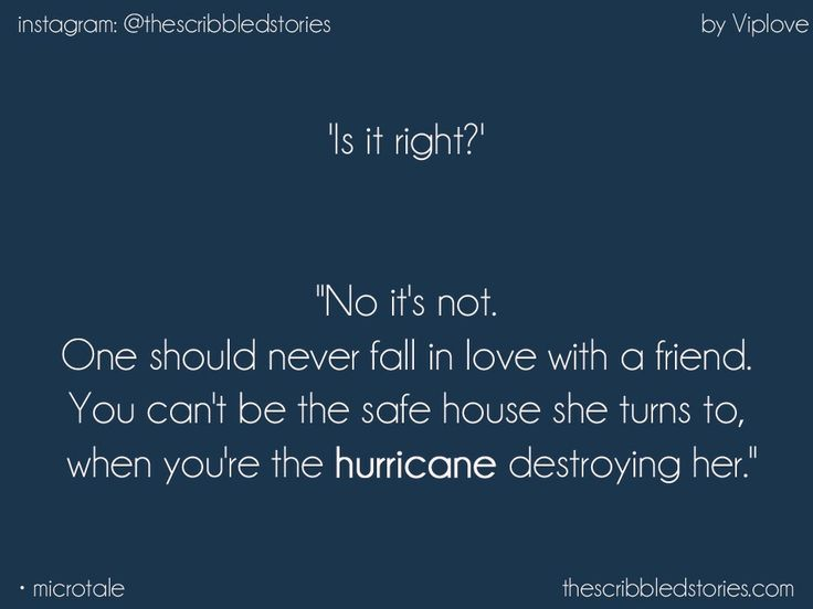 You can not be the safe house she turns to, when you are the hurricane destroying her. #Pretty #Short #Stories
