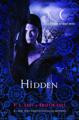 Hidden : A House of Night novel by P. C. Cast