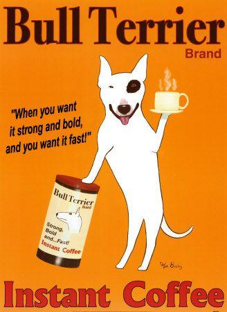 Coffee Bully #advertising #bull terrier #bully
