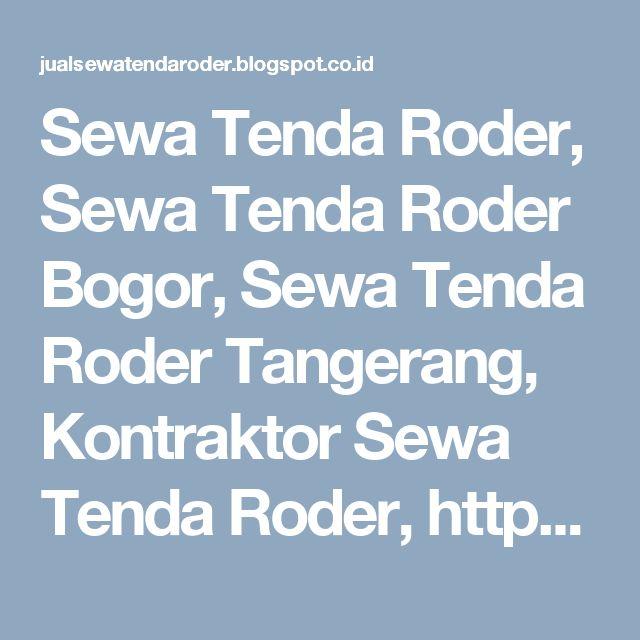 Sewa Tenda Roder, Sewa Tenda Roder Bogor, Sewa Tenda Roder Tangerang, Kontraktor Sewa Tenda Roder,   https://jualsewatendaroder.blogspot.co.id/