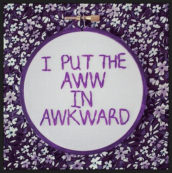 Embroidery Hoop Wall Art - I put the Aww in Awkward