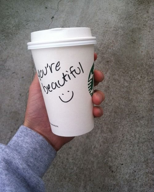 you're beautiful - love random acts of kindness