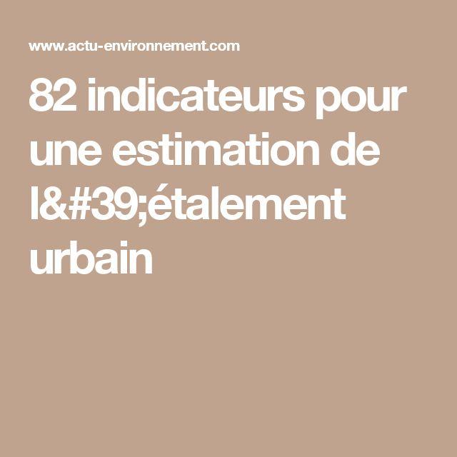 82 indicateurs pour une estimation de l'étalement urbain