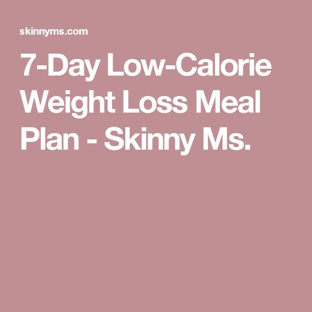 7-Day Low-Calorie Weight Loss Meal Plan - Skinny Ms.