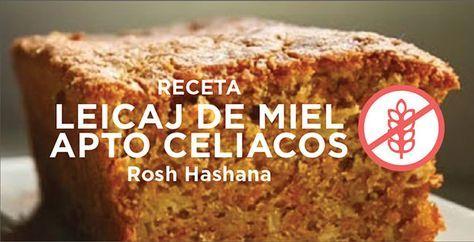 Se acerca Rosh Hashana, el año nuevo judio, y una de las recetas tradicionales es el Leicaj de miel.